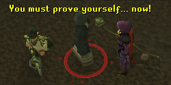 You must prove yourself... now!