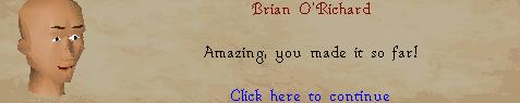 Brian O'Richard: Amazing, you made it so far!