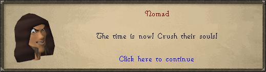Nomad: The time is now! Crush their souls!