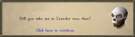 Will you take me to Crandor now, then?