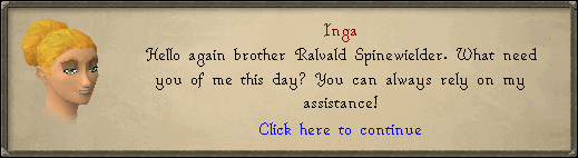 Inga: Hello again brother Ralvald Spinewielder