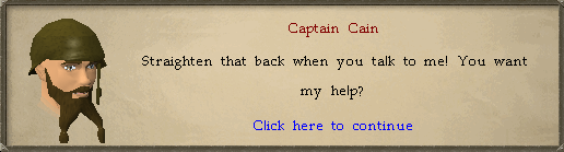 Captain Cain: Straighten that back when you talk to me! You want my help?