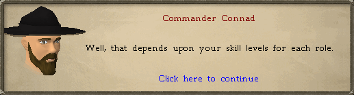 Commander Connad: Well, that depends on your skill levels for each role.