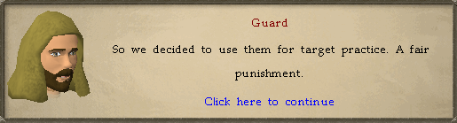 Guard: So we decided to use them for target practice.
