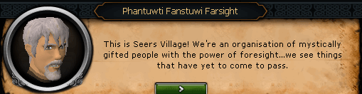Seers' Village - Phantuwi Fanstuwi Farsight: This is Seers Village! We're an organisation of mystically gifted people with the power of foresight...