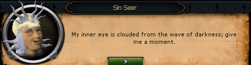 Seers' Village - Sin Seer: My inner eye is clouded from the wave of darkness; give me a moment.