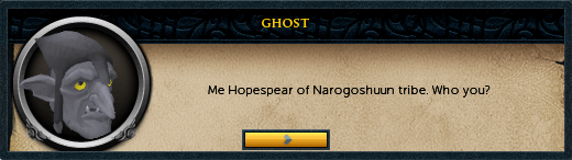 Ghost: Me Hopespear of Narogoshuun tribe.