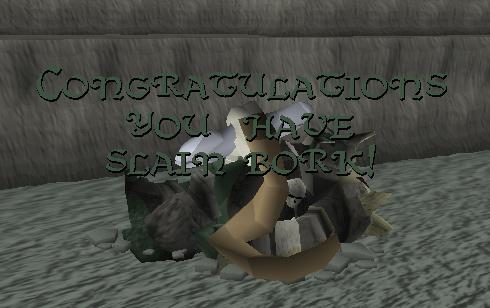 Congratulations, you have slain Bork!