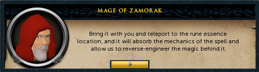 Mage of Zamorak: Bring it with you and teleport to the rune essence location, and it will absorb the mechanics of the spell...