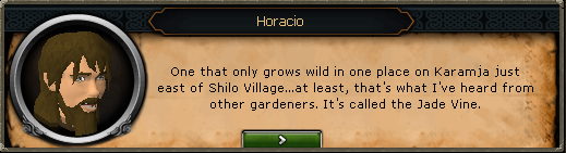 Horacio: One that only grows wild in one place on karamja...