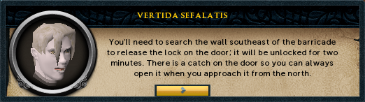 Darkness of Hallowvale - Vertida Sefalatis: You'll need to search the wall southeast of the barricade to release the lock on the door...