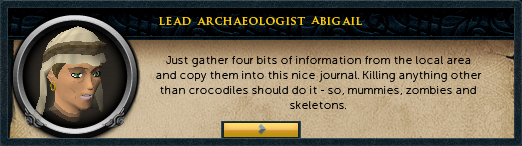 Lead Archaeologist Abigail: Just gather four bits of information from the local area and copy them into this nice journal.