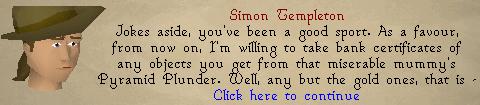 Simon Templeton: Jokes aside, you've been a good sport.