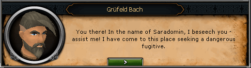 Demon Slayer - Grüfeld Bach: You there! In the name of Saradomin, I beseech you - assist me!