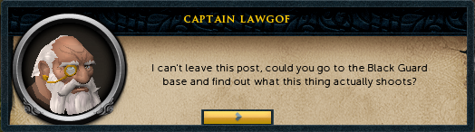 Captain Lawgof: I can't leave the post, could you go to the Black Guard base and...