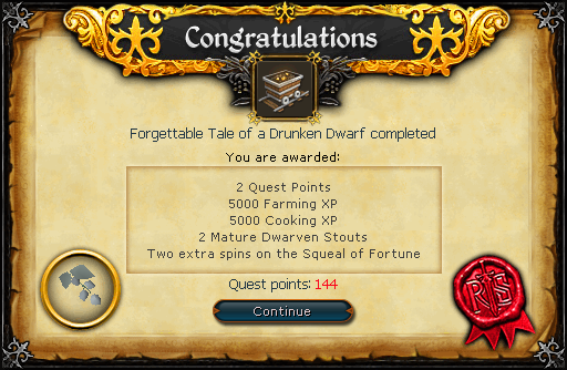 Congratulations! You have completed the Forgettable Tale (of a Drunken Dwarf) Quest!