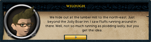Shilop: We hide out at the lumber mill to the north-east. Just beyond the Jolly Boar Inn.