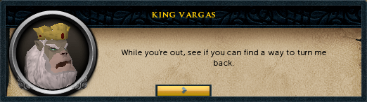 King Vargas: While you're out, see if you can find a way to turn me back.