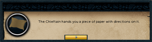 The chieftain hands you a piece of paper with directions on it.