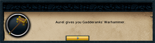 Aurel gives you Gadderanks' Warhammer