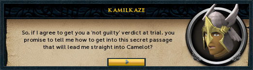 So if I agree to get you a 'not guilty' verdict...