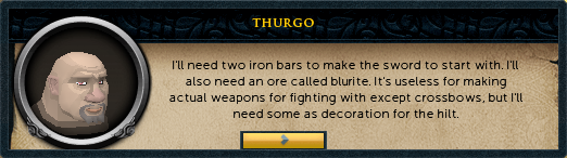 Thurgo: I'll need two iron bars to make the sword to start with. I'll also need an ore called Blurite.