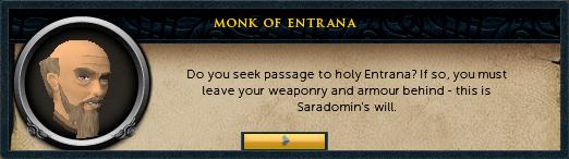 Monk of Entrana: Do you seek passage to holy entrana?