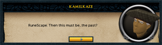 Runescape. Then this must be... the past?