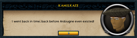 I went back in time; back before Ardougne even existed!