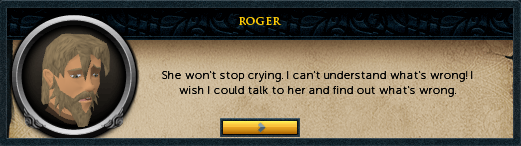Roger: She won't stop crying.