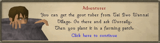 Adventurer: you can get the gout tuber plant from Tai Bwo Wannai Village