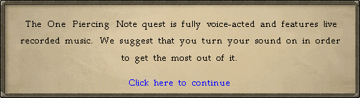 The One Piercing Note quest is fully voice-acted and features live recorded music.