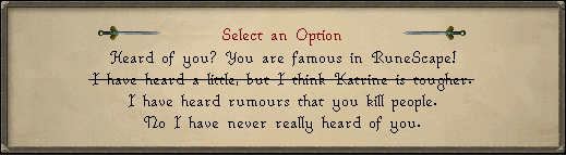 Select an option other than 'I have heard a little, but I think Katrine is tougher.'