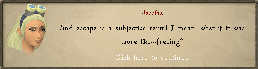 Jessika: And escape is a subjective term!
