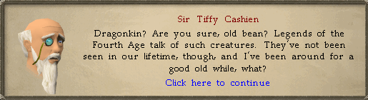 Sir Tiffy Cashien: Dragonkin? Are you sure, old bean?
