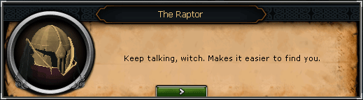 Song From the Depths - Raptor: Keep talking, witch. Makes it easier to find you.