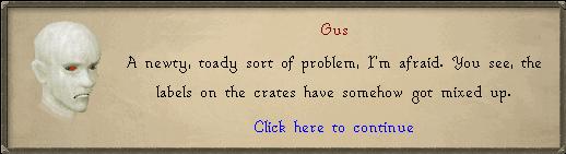 Gus: A newty, toady sort of problem, I'm afraid.