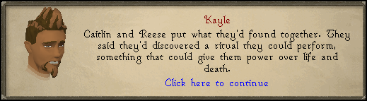 Kayle: Caitlin and Reese put what they'd found together. They said they'd discovered a ritual they could perform...