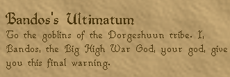 Bandos' Ultimatum: To the goblins of the Dorgeshuun tribe...