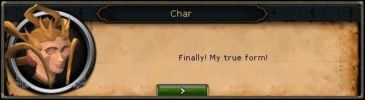 Char: Finally! My true form!