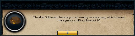 Thorkel Silkbeard hands you an empty money bag, which bears the symbol of King Sorvott IV.