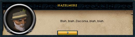 Hazelmere: Blah, blah... Daconia... blah, blah.