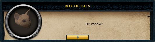Box of Cats: Err...meow?