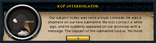 KGP Interrogator: Our subject today was once a loyal comrade.