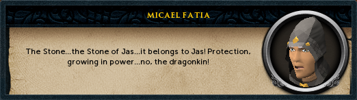 The Stone... the Stone of Jas... it belongs to Jas! Protection, growing in power... no, the dragonkin!