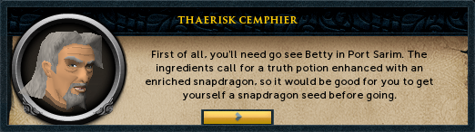 Thaerisk Cemphier: First of all, you'll need to see Betty in Port Sarim.