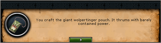 Wolf Whistle - You craft the giant wolpertinger pouch. It thrums with barely contained power.