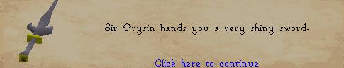 Sir Prysin hands you a very shiny sword
