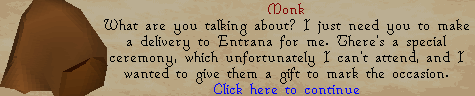 Devious Minds - I just need you to make a delivery to entrana for me.