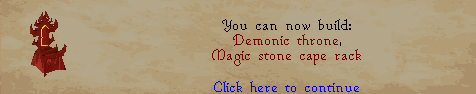 You can now build: Demonic Throne, Magic Stone Cape Rack